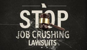 Stop job crushing lawsuits